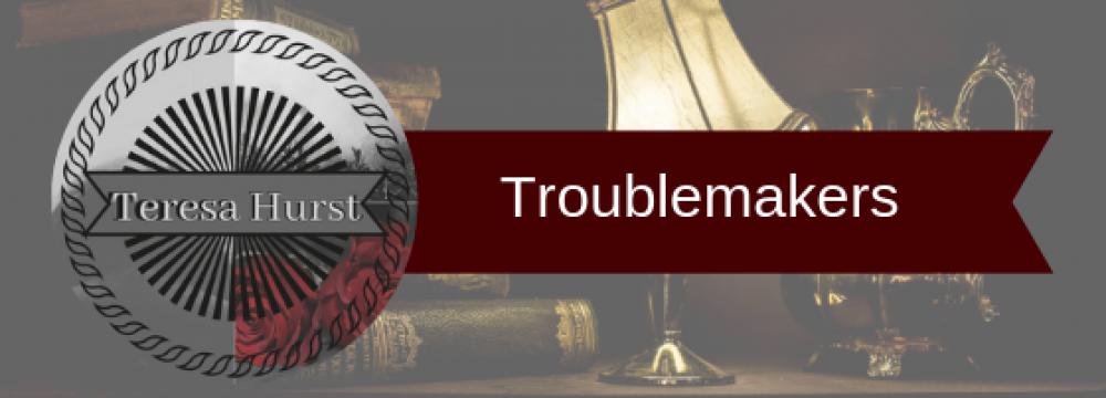 Teresa's Troublemakers